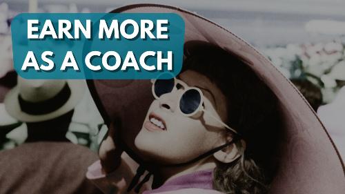 Earn more Money as a Coach