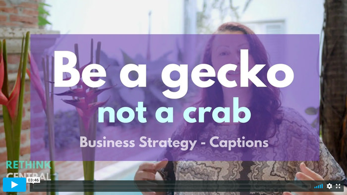 Postcards from Rethink Central | Be a gecko not a crab | Captioned