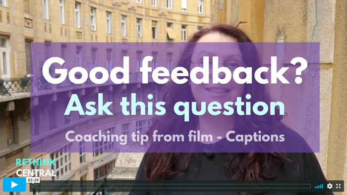Postcards from Rethink Central   How to get good feedback   Captioned