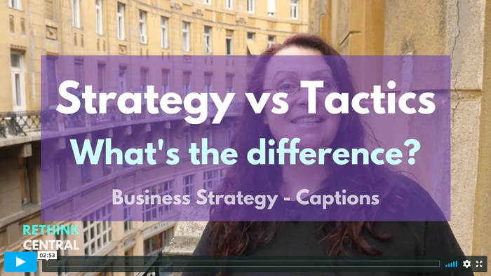 Postcards from Rethink Central | Strategy vs Tactics | Captioned