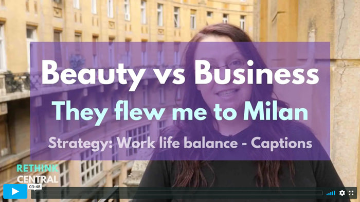 Postcards from Rethink Central   Beauty vs Business - They flew me to Milan   Captioned