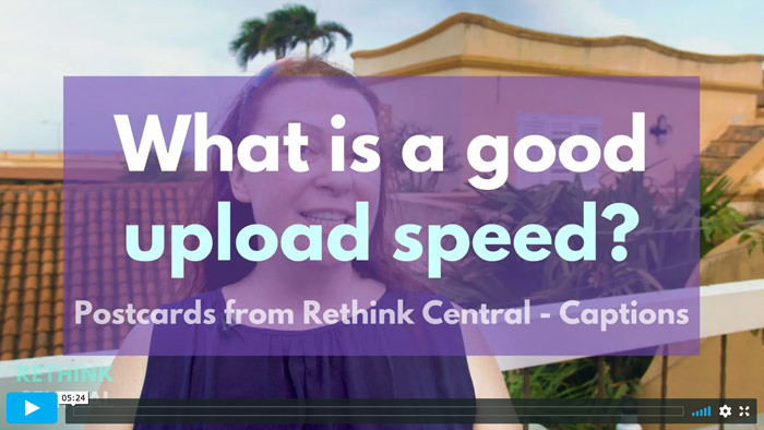 Postcards from Rethink Central | What's a good upload speed? | Captioned
