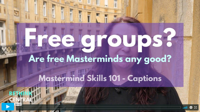 Rethink Central | Are free Mastermind groups any good?
