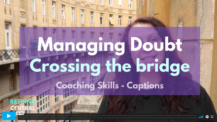 Postcards from Rethink Central | Managing doubt - Crossing the bridge - Managing Doubt | Captioned